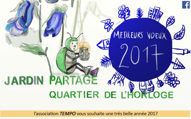 L'association TEMPO et le jardin partagé du Quartier de l'Horloge vous souhaite une bonne année 2017 !